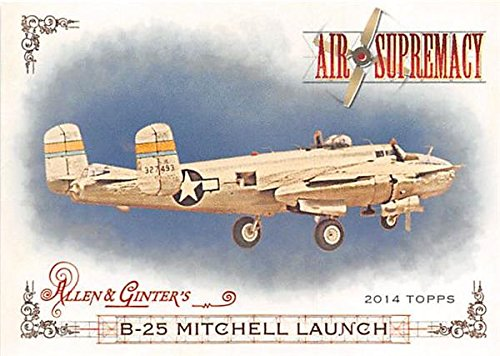 B25 Mitchell Bomber trading card Air Supremacy 2014 Topps Allen Ginters #AS17 WWII United States ()