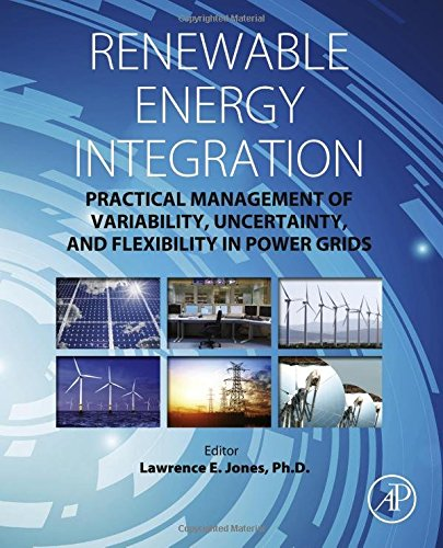 Renewable Energy Integration  Practical Management Of Variability  Uncertainty  And Flexibility In Power Grids