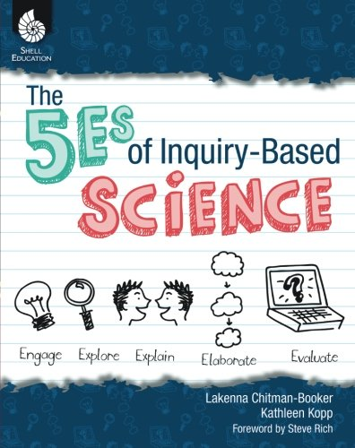 - The 5Es of Inquiry-Based Science (Professional Resources for K-12 Teachers)