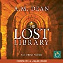 The Lost Library Audiobook by A M Dean Narrated by Lewis Hancock
