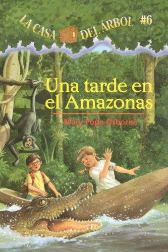Una Tarde En El Amazonas (Afternoon On The Amazon) (Turtleback School & Library Binding Edition) (La casa del arbol/Magic Tree House) (Spanish Edition) pdf