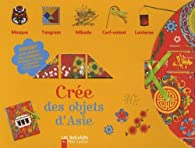 Crée des objets d'Asie par Savine Pied