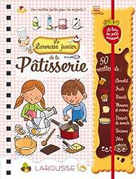 Le Larousse junior de la Pâtisserie par Louise Druet