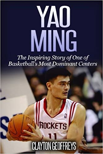 b10ad98eb Yao Ming  The Inspiring Story of One of Basketball s Most Dominant ...