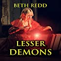 Lesser Demons Audiobook by Beth Redd Narrated by Brad McDowell