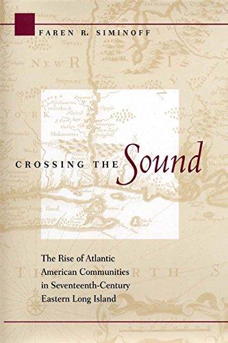 Crossing the Sound: The Rise of Atlantic American Communities in Seventeenth-Century Eastern Long - Pa Crossings In