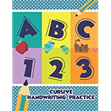 ABC 123 - Cursive Handwriting Practice: Simple Printing Practice Books-Tracing Numbers and Letters-Kindergarten and Preschool