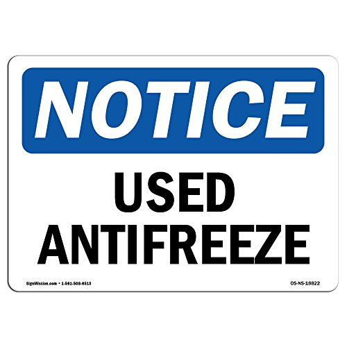 OSHA Notice Sign - Used Antifreeze | Choose from: Aluminum, Rigid Plastic Or Vinyl Label Decal | Protect Your Business, Construction Site, Warehouse & Shop Area |  Made in The USA - Antifreeze Decal