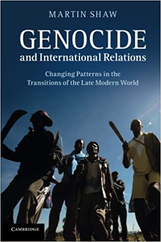 Genocide and International Relations: Changing Patterns In The
