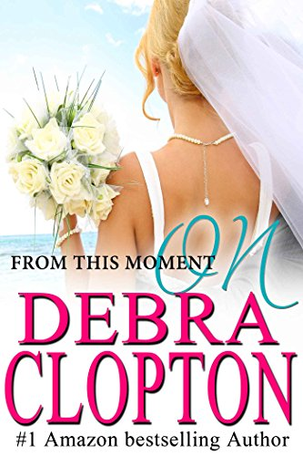 From This Moment On (Windswept Bay Book 1) by [Clopton, Debra]