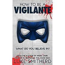 How To Be A Vigilante: A Diary