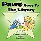 Paws Goes to the Library, Juliette Goodrich, 148171919X