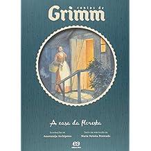 Casa da Floresta, A - Coleção Contos de Grimm