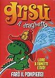 Grisù il draghetto : farò il pompiere