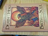Death of a Hero, Birth of the Soul : Answering the Call of Midlife, Robinson, John C., 0929999096