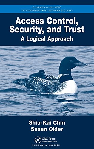 Access Control, Security, and Trust: A Logical Approach (Chapman & Hall/CRC Cryptography and Network Security Series)