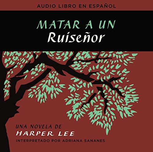 Matar a un ruiseñor  (To Kill a Mockingbird - Spanish Edition)