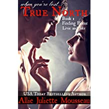 True North Book 1 Finding Home Livie and Jake