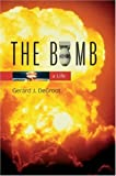 img - for The Bomb: A Life by Gerard J. DeGroot (2005-03-31) book / textbook / text book