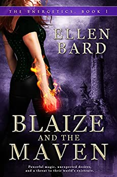 Blaize and the Maven: The Energetics Book 1 by [Bard, Ellen]