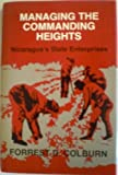img - for Managing the Commanding Heights: Nicaragua's State Enterprises by Forrest D. Colburn (1990-02-15) book / textbook / text book