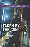 Taken by the Con (Harlequin Romantic Suspense Book 1838)