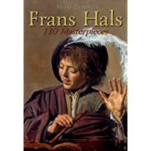 Frans Hals: 110 Masterpieces (Annotated Masterpieces Book 65)