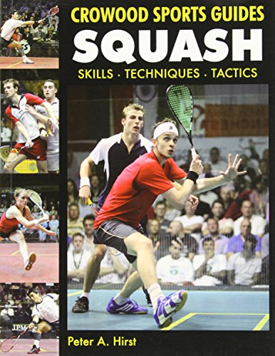 Squash: Skills Techniques Tactics (Crowood Sports Guides)