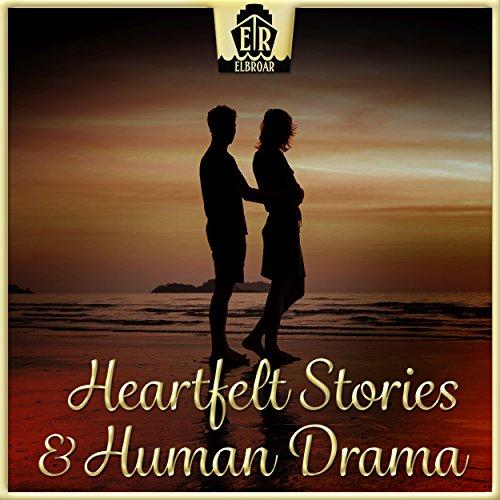 Heartfelt Stories & Human Drama