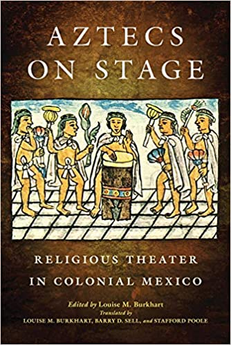 Aztecs On Stage: Religious Theater In Colonial Mexico PDF Descargar