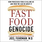 Fast Food Genocide: How Processed Food Is Killing Us and What We Can Do About It Hörbuch von Joel Fuhrman, Robert Phillips Gesprochen von: Tim Andres Pabon