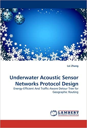 Ilmaisia ladattavia e-kirjoja Android-puhelimille Underwater Acoustic Sensor Networks Protocol Design: Energy-Efficient And Traffic-Aware Detour Tree for Geographic Routing PDF RTF 3838386086 by Lei Zhang