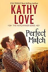 Perfect Match (The Matchmaker Series Book 1)