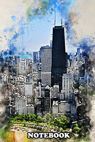 Notebook: Chicago Skyscrappers In Watercolor From Illinois United , Journal for Writing, College Ruled Size 6