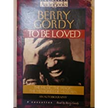 To Be Loved: The Music, the Magic, the Memories of Motown : An Autobiography by Berry Gordy (1994-12-02)