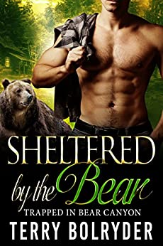 Sheltered by the Bear (Trapped in Bear Canyon Book 1) by [Bolryder, Terry]