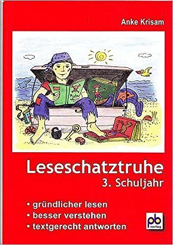 Leseschatztruhe für das 3. Schuljahr: Gründlicher lesen - besser ...