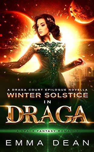 Winter Solstice in Draga: A Draga Court Epilogue Novella (The Draga Court Series Book 7)