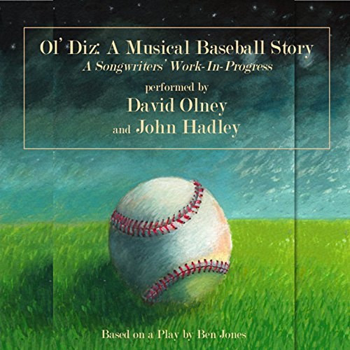 Musical Baseball (Ol' Diz: A Musical Baseball Story - A Songwriters Work in Progress)