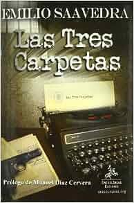Las tres carpetas: Emilio Saavedra: 9788498026719: Amazon.com: Books