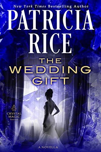 Amazon The Wedding Gift Crystal Magic Ebook Patricia Rice