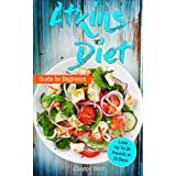 Atkins Diet: Rapid Weight Loss: Atkins Diet Guide for Beginners - Lose Up To 30 Pounds in 30 Days (Atkins Diet Books, Atkins Diet Recipes, Diet Cookbook, ... Rapid Weight Loss, Low Carb, Weight Loss)