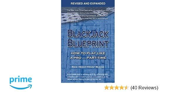 Blackjack blueprint how to play like a pro part time rick blackjack blueprint how to play like a pro part time rick night train blaine 9781935396536 amazon books malvernweather Image collections