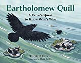 Bartholomew Quill: A Crow's Quest to Know Who's Who
