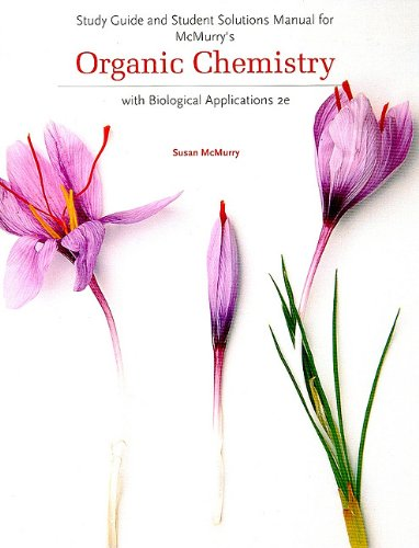 Study Guide and Student Solutions Manual for McMurry's Organic Chemistry: with Biological Applications, 2nd