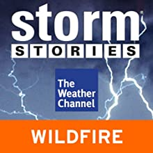 Storm Stories: 2003 California Wildfires Radio/TV Program  Narrated by Jim Cantore