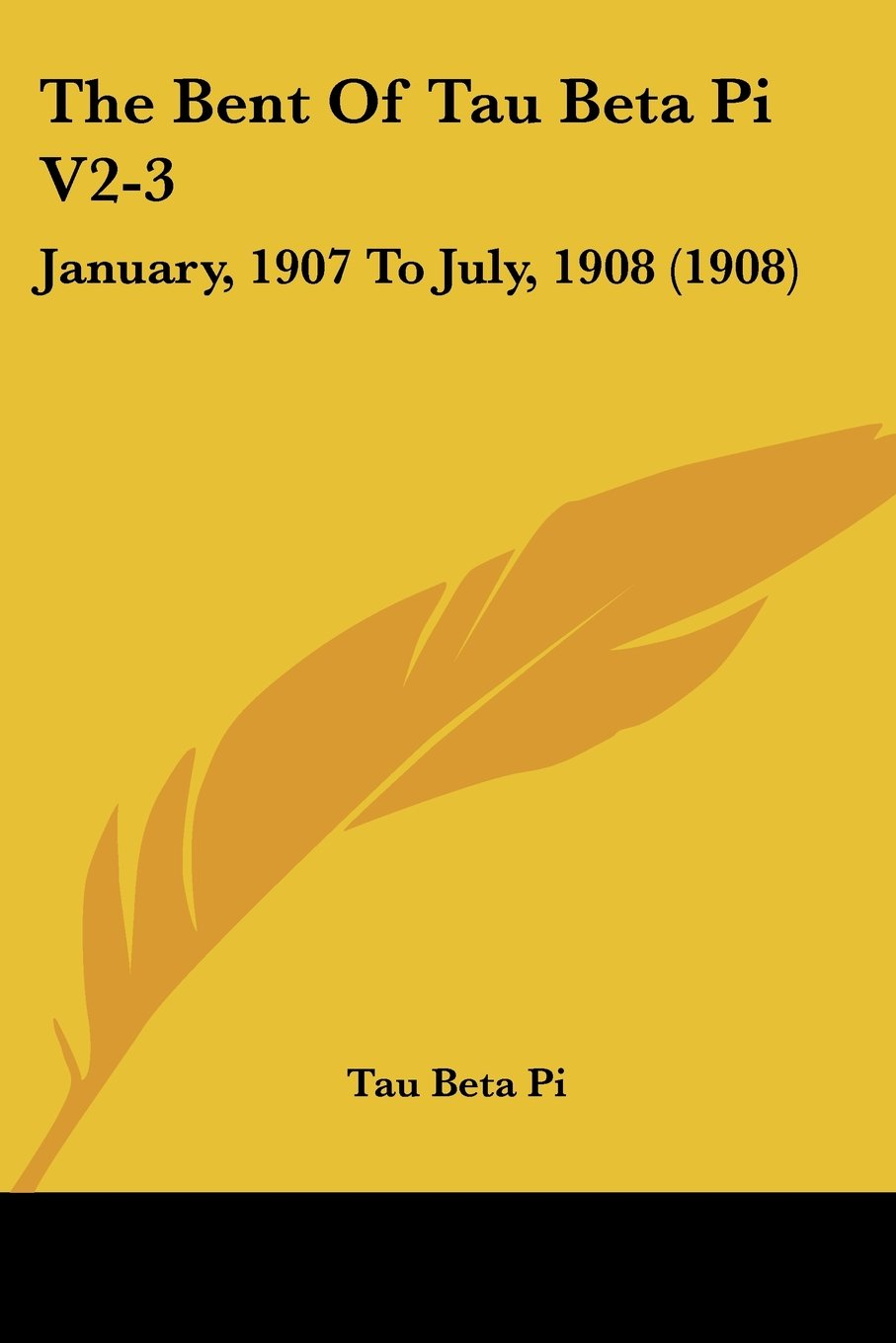 Download The Bent Of Tau Beta Pi V2-3: January, 1907 To July, 1908 (1908) pdf