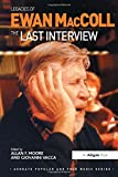 Legacies of Ewan MacColl: The Last Interview (Ashgate Popular and Folk Music Series)