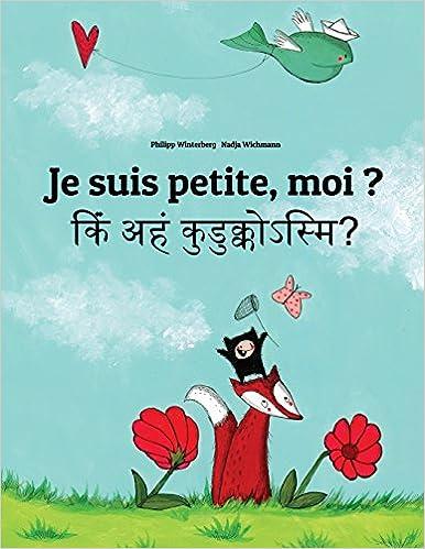 Je suis petite, moi ? Kim aham kudukkosmi?: Un livre dimages pour les enfants (Edition bilingue français-pali) (French Edition)