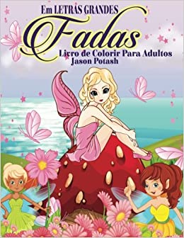Amazon Com Fadas Livro De Colorir Para Adultos Em Letras